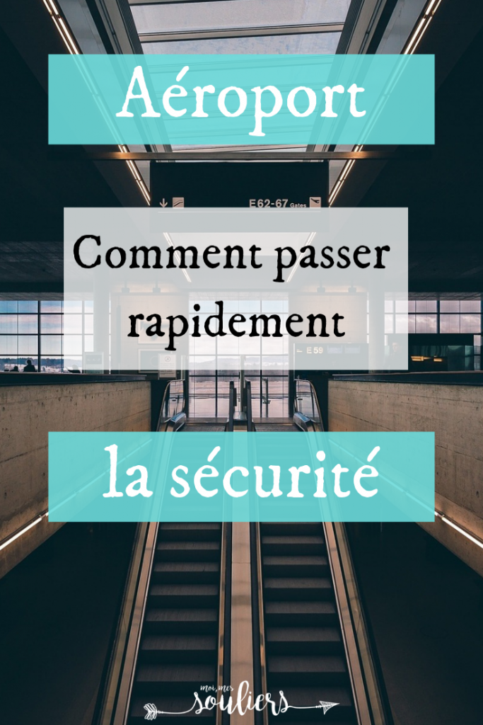 Passer rapidement la sécurité à l'aéroport en voyage