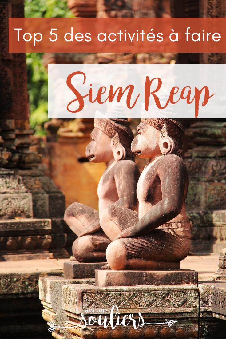 Top 5 à faire à Siem Reap, Cambodge