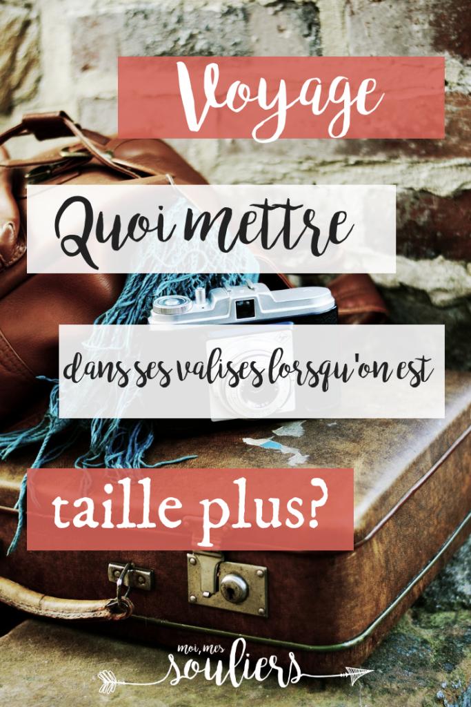 Quoi mettre dans vos bagages pour un voyage taille plus