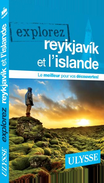 Explorez Reykjavik et l'Islande, guide de voyage Ulysse