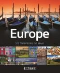 Europe - 50 itinéraires de rêve - Guides Ulysse