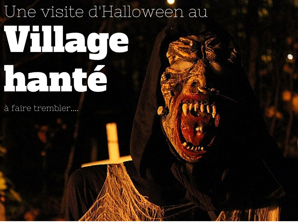 Une visite épeurante au Village Hanté