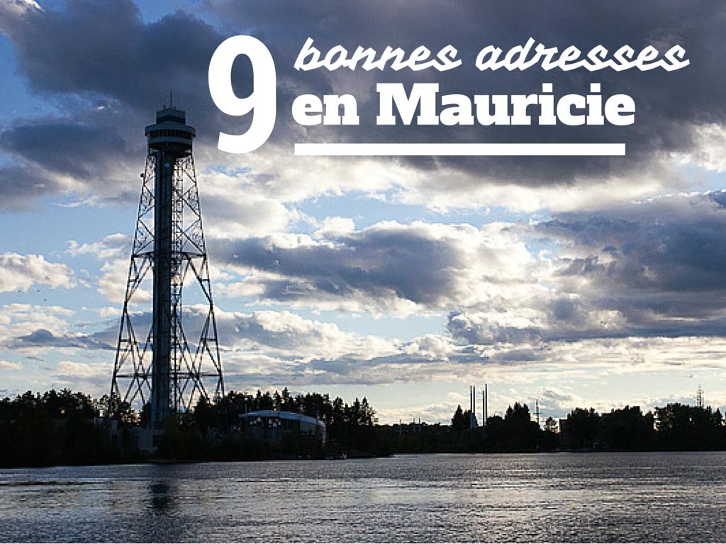 Mes 9 bonnes adresses pour une virée en Mauricie