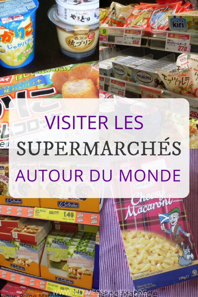 Visiter les supermarchés autour du monde