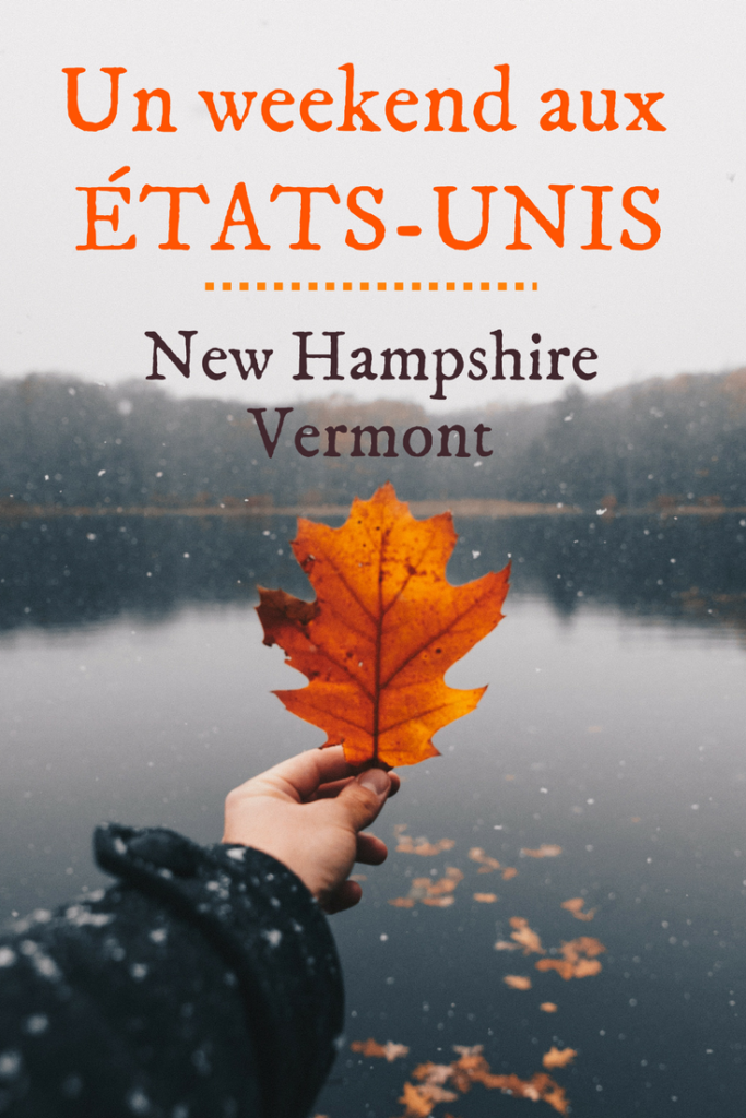 Un week-end aux États-Unis - New Hampshire-Vermont