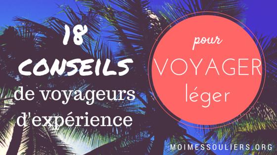 18 CONSEILS de voyageurs d'expérience pour voyager léger