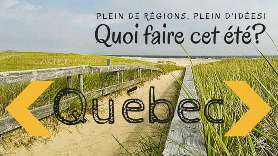 Quoi faire au Québec cet été-