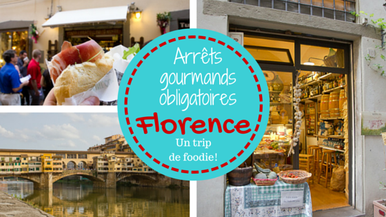 Arrêts gourmands obligatoires à Florence - Un trip de foodie