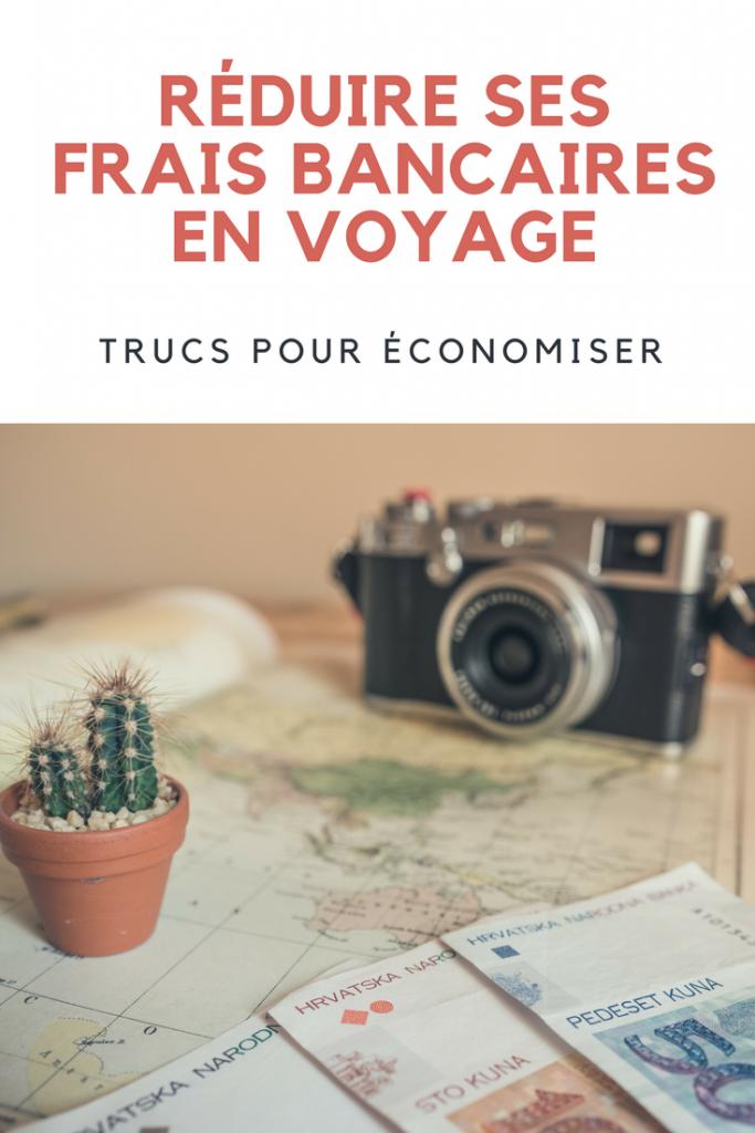 Comment réduire les frais bancaires en voyage