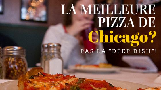La meilleure pizza de Chicago? Pas la deep dish