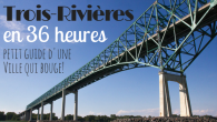 Allez, avouez! Vous connaissez Trois-Rivières parce que c'est l'endroit où vous vous arrêtez entre Montréal et Québec. Bon, je ne suis pas […]