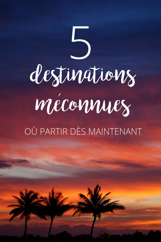 5 destinations voyage méconnues