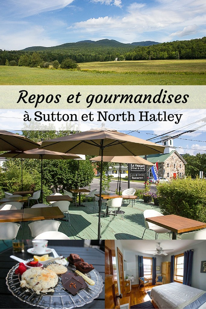Repos et gourmandises à Sutton et North Hatley