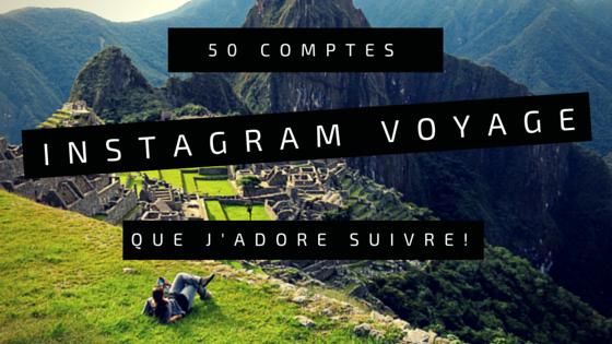 50 comptes Instagram voyage que j'aime suivre 2