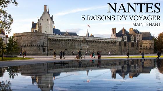 Nantes - 5 raisons d'y voyager maintenant