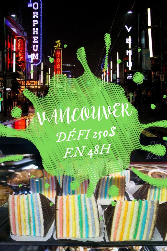 Défi 250$ en 48 h à Vancouver