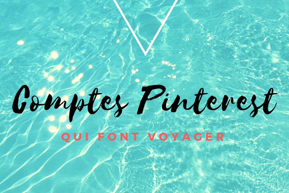 Comptes Pinterest voyage qui font voyager