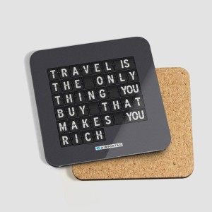 Sous verres travel is the only thing you buy that makes you rich