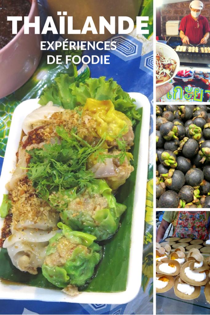 Quoi manger en Thaïlande? Mes expériences foodie
