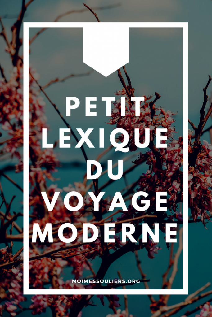 PETIT LEXIQUE DU VOYAGE MODERNE
