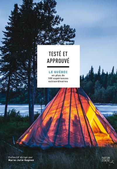 Parfum d'encre - Testé et approuvé : 100 expériences extraordinaires au Québec