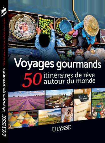 Voyages gourmands, 50 itinéraires de rêve autour du monde