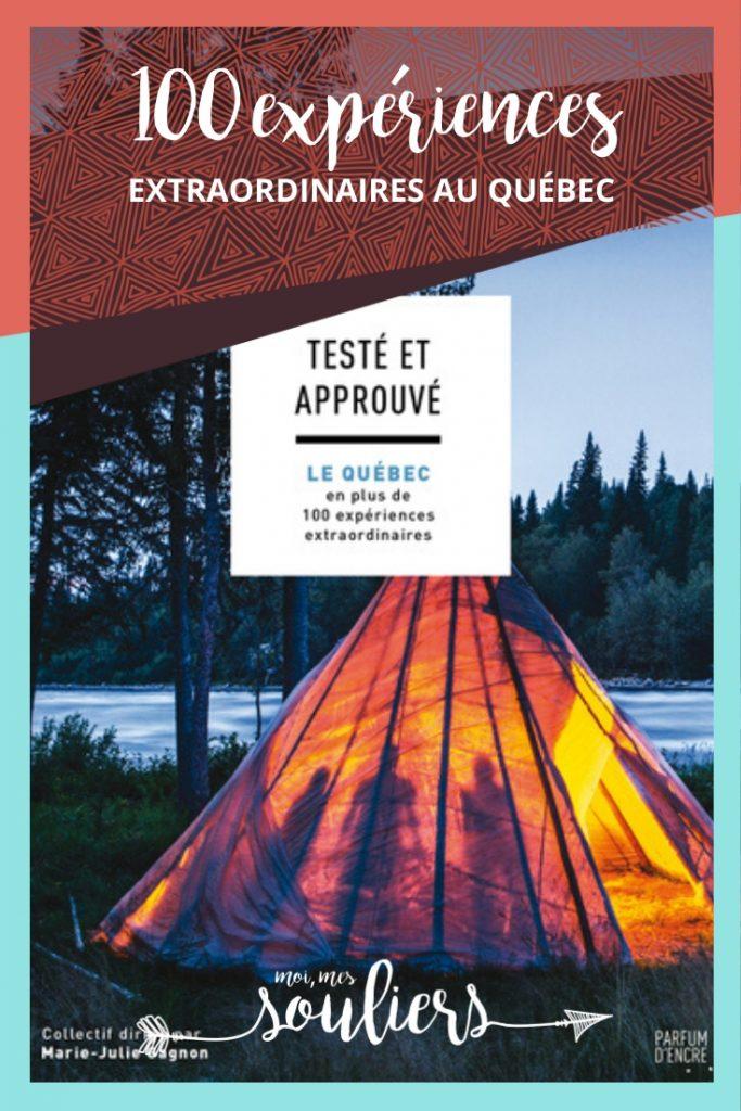 Testé et approuvé: 100 expériences extraordinaires au Québec