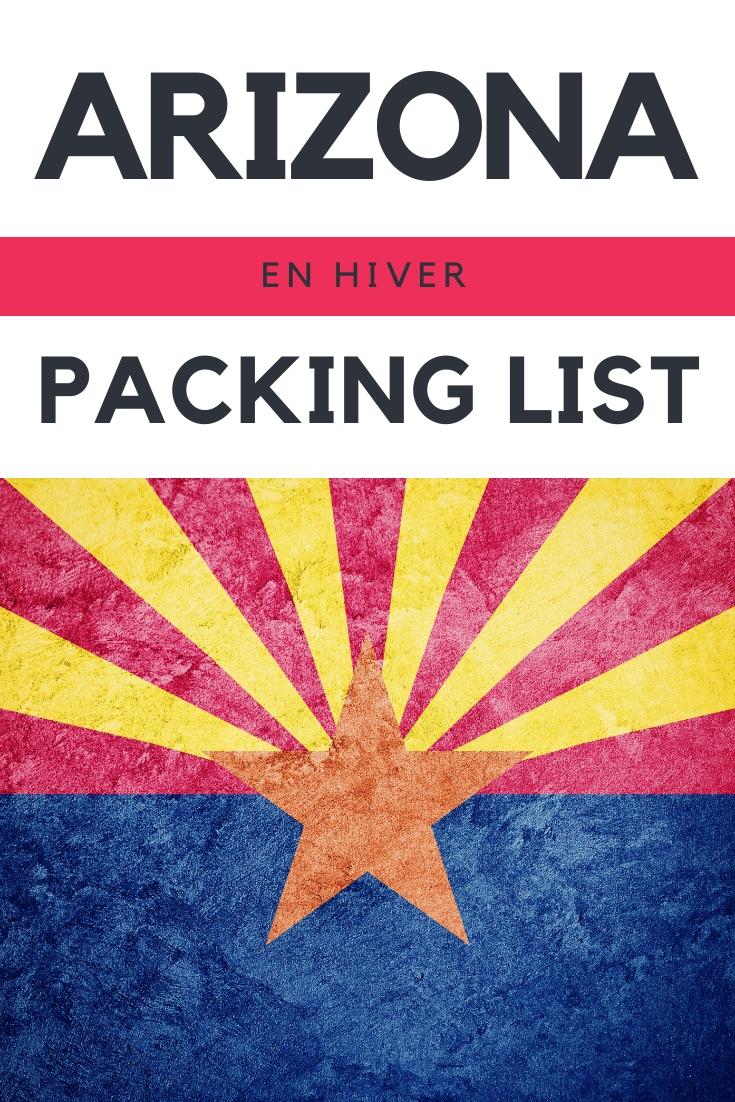 Packing list pour l'Arizona en hiver