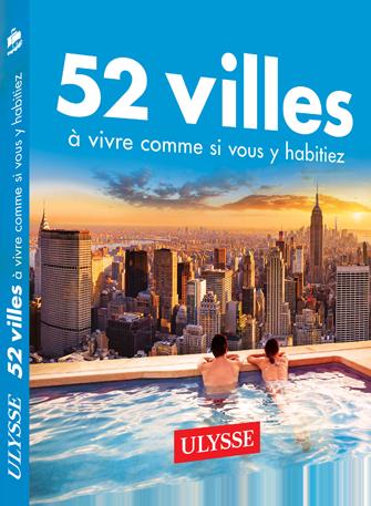 52 villes à vivre comme si vous y habitiez - Ulysse