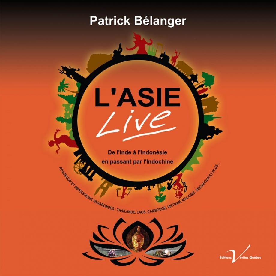 Livre L'Asie Live de Patrick Bélanger