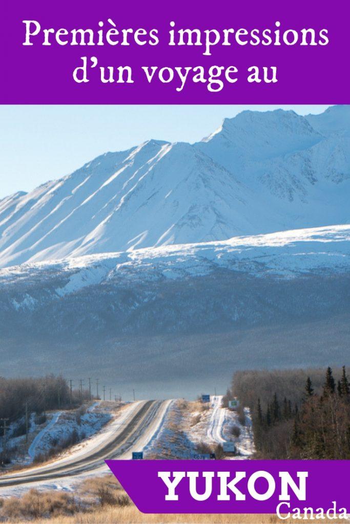 Premières impressions d'un voyage au Yukon, Canada