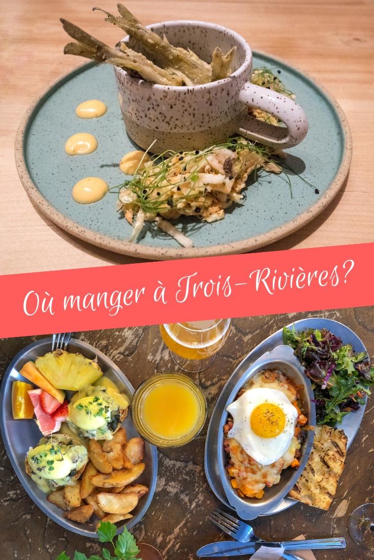 Où manger à Trois-Rivières - Mauricie, Québec