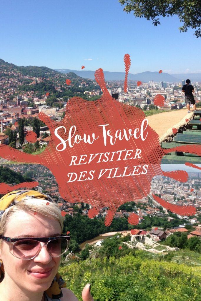 Slow travel : revisiter des villes