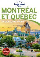 Guide Montréal et Québec En quelques jours - Lonely Planet