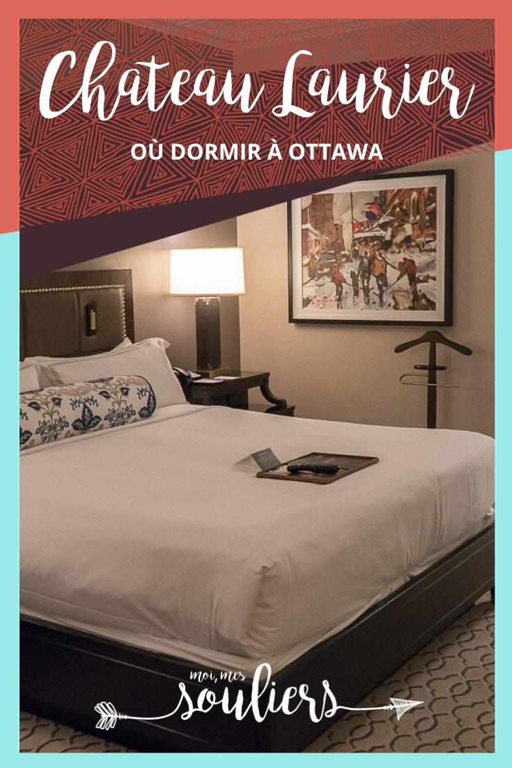 Où dormir à Ottawa - Expérience au Fairmont Château Laurier