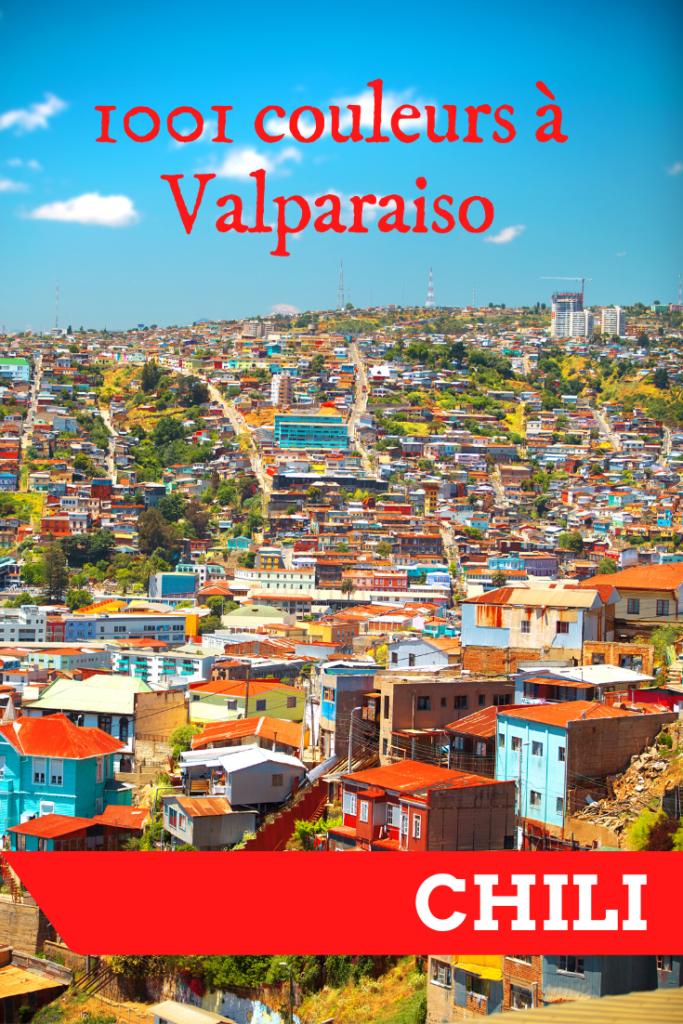 Les 1001 couleurs de Valparaiso au Chili