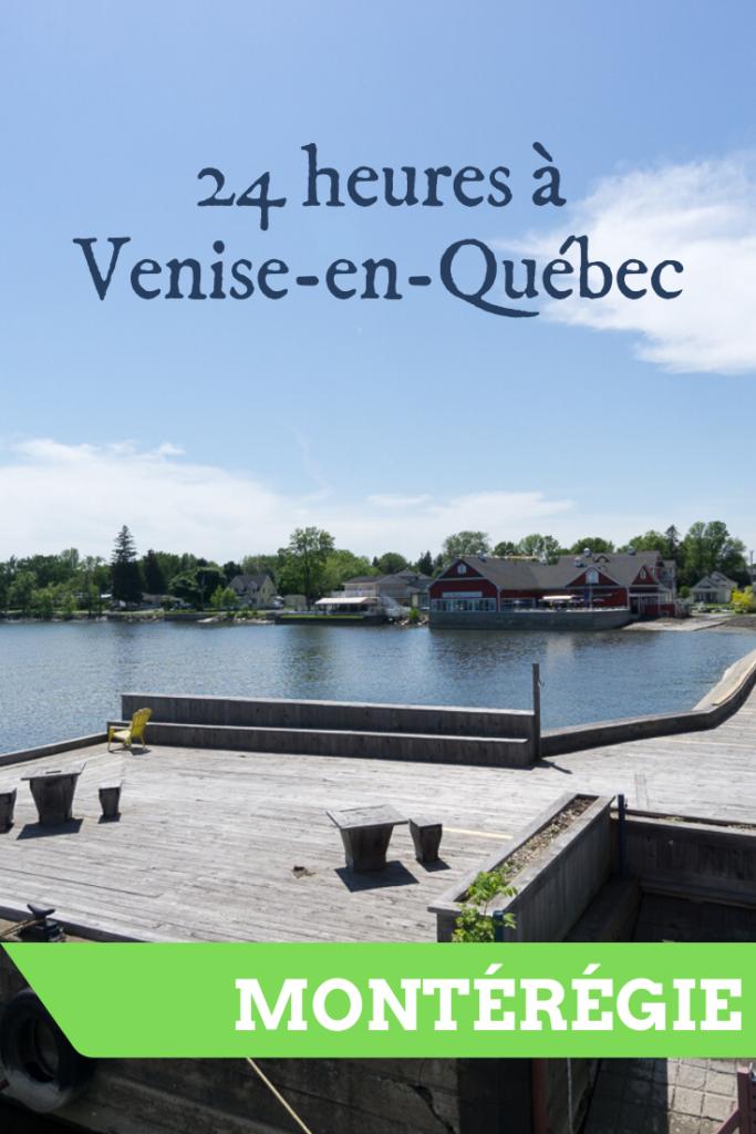 24 heures à Venise-en-Québec en Montérégie