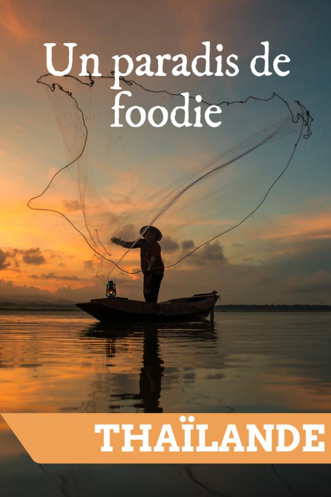 La Thaïlande, un paradis pour foodie