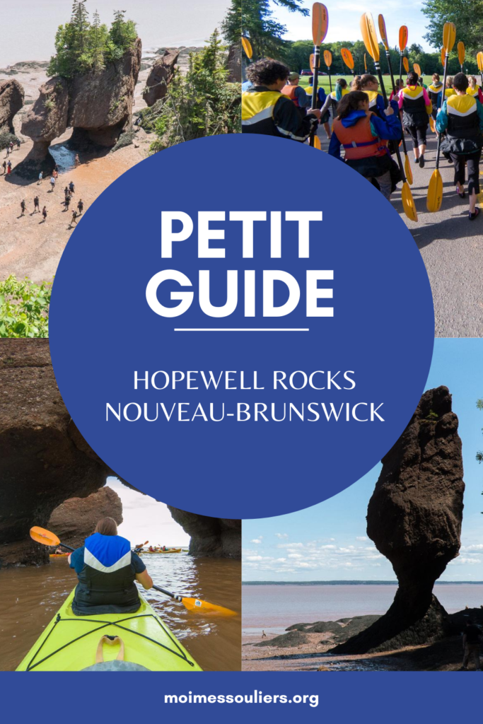 Petit Guide : Hopewell Rocks, Nouveau-Brunswick
