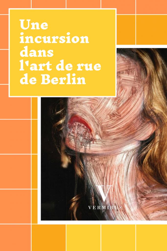 Une incursion dans l'art de rue de Berlin