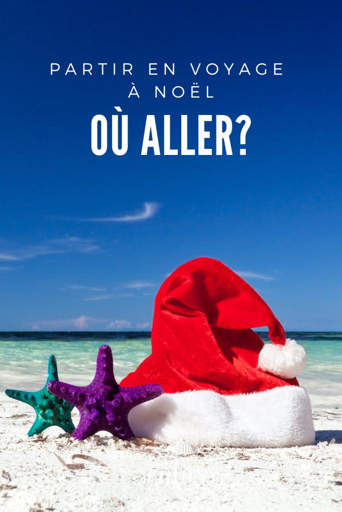 Où aller en voyage à Noël
