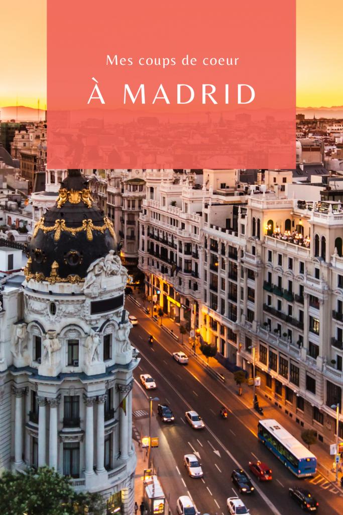 Mes coups de coeur à Madrid