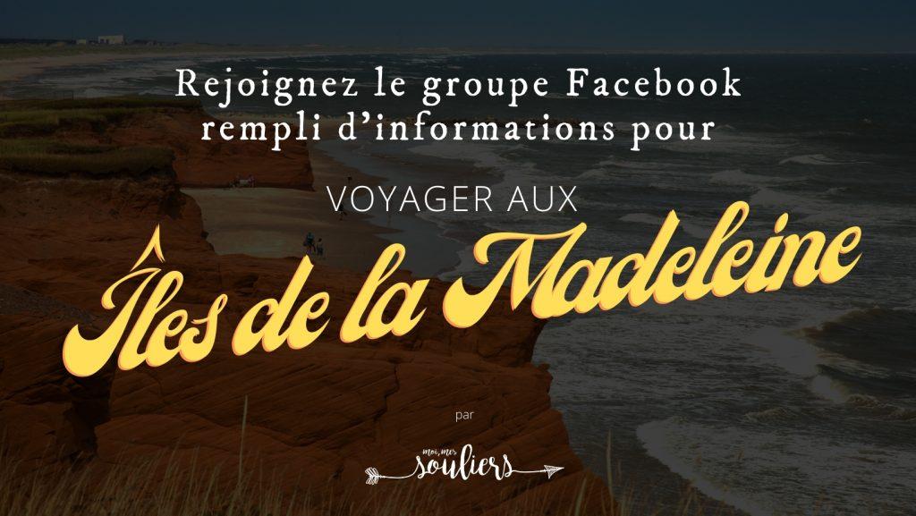 Groupe Facebook pour voyager aux îles de la Madeleine, Québec, Canada