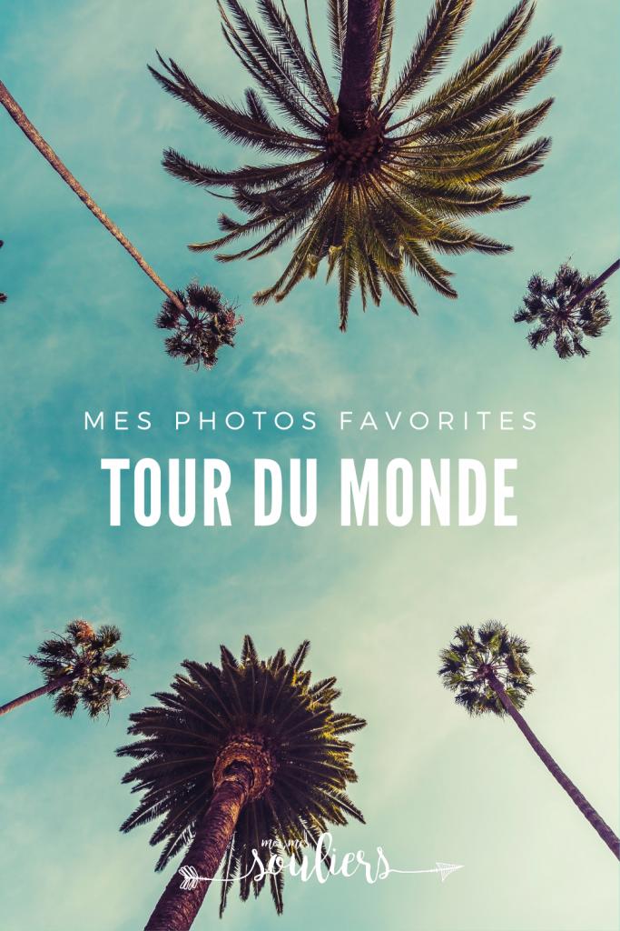 Mes photos favorites de mon tour du monde